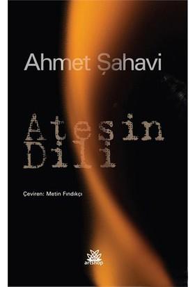 Ateşin Dili-Ahmet Şahavi