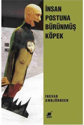 İnsan Postuna Bürünmüş Köpek (4. Basım)-Ingvar Ambjörnsen