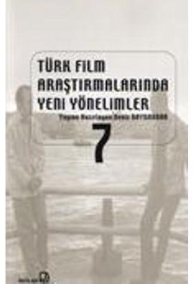 Türk Film Araştırmalarında Yeni Yönelimler 7-Kolektif