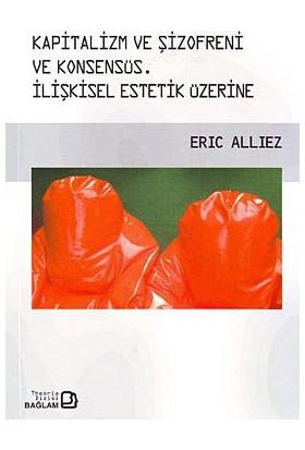 Kapitalizm Ve Şizofreni Ve Konsensüs / Capitalism And Schizophrenia And Consensus-Eric Alliez