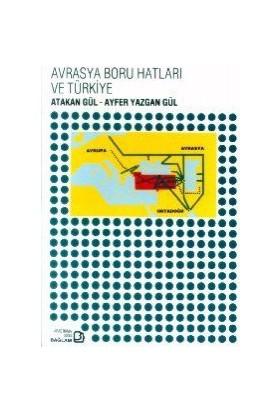 Avrasya Boru Hatları Ve Türkiye-Ayfer Yazgan Gül