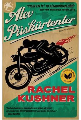Alev Püskürtenler-Rachel Kushner
