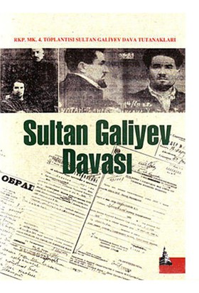 Sultan Galiyev Davası (Rkp. Mk. 4. Toplantısı Sultan Galiyev Dava Tutanakları)-Erol Cihangir