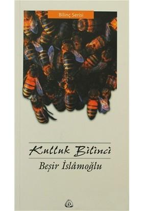 Kulluk Bilinci-Beşir İslamoğlu