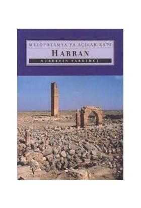 Mezopotamya'Ya Açılan Kapı Harran-Nurettin Yardımcı
