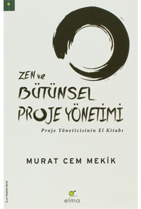 Zen Ve Bütünsel Proje Yönetimi-Murat Cem Mekik