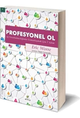 Profesyonel Ol - Ağ Pazarlamacılığında Uzmanlaşmak İçin 7 Adım - Eric Worre