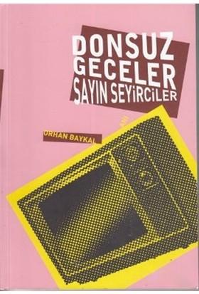 Donsuz Geceler Sayın Seyirciler-Orhan Baykal
