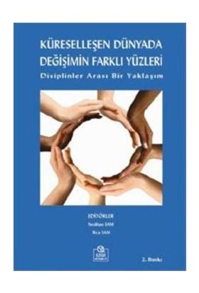 Küreselleşen Dünyada Değişimin Farklı Yüzleri - Disiplinler Arası Bir Yaklaşım-Kolektif