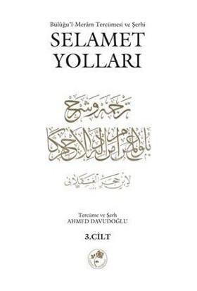 Büluğu'L-Meram Tercümesi Ve Şerhi Selamet Yolları Cilt: 3-Kolektif