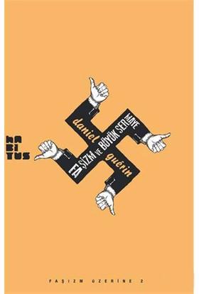 Faşizm ve Büyük Sermaye (Faşizm Üzerine 2) - Daniel Guerin
