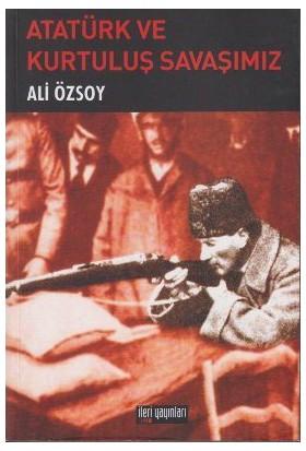 Atatürk Ve Kurtuluş Savaşımız-Ali Özsoy