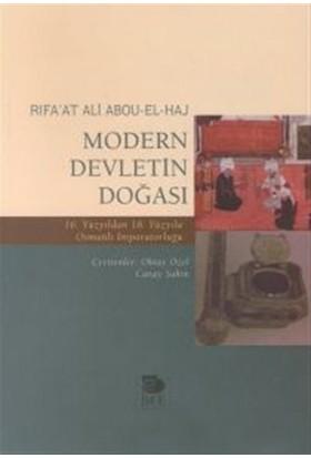 Modern Devletin Doğası 16. Yüzyıldan 18. Yüzyıla Osmanlı İmparatorluğu - Rifa'at Ali Abou-El-Haj