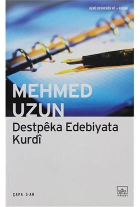 Destpeka Edebiyata Kurdi-Mehmed Uzun