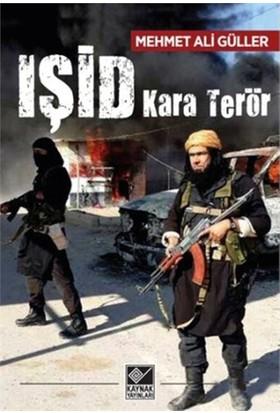 Işid Kara Terör-Mehmet Ali Güller