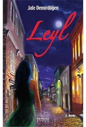 Leyl - (Aşkın Karanlık Yüzü) - Jale Demirdöğen