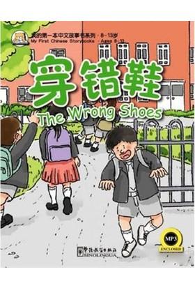 The Wrong Shoes (My First Chinese Storybooks) Çocuklar İçin Çince Okuma Kitabı-Laurette Zhang
