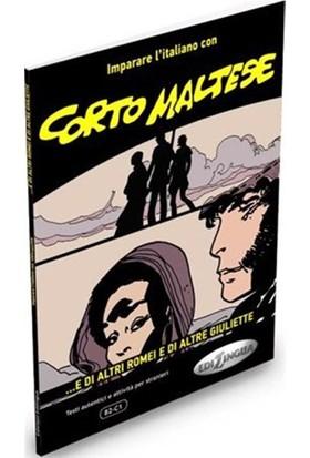 Corto Maltese - ...E Di Altri Romei E Di Altre Giuliette (İtalyanca Okuma Kitabı Orta-İleri Seviye)-E. Spinosa