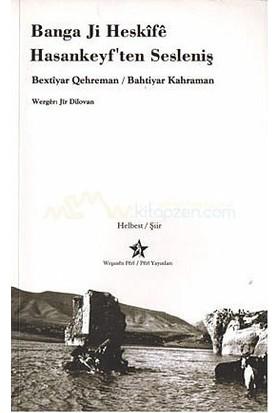 Banga Ji Heskife-Hasankeyf'Ten Sesleniş-Bahtiyar Kahraman