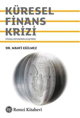 Küresel Finansal Krizi - Mahfi Eğilmez