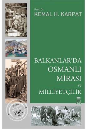 Balkanlar'Da Osmanlı Mirası Ve Milliyetçilik-Kemal H. Karpat