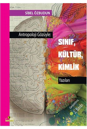 Antropoloji Gözüyle:Sınıf, Kültür, Kimlik Yazıları-Sibel Özbudun