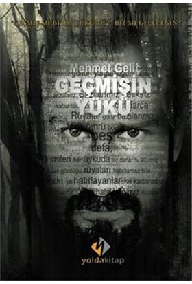 Geçmişin Yükü-Mehmet Geliç