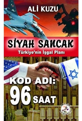 Siyah Sancak: Türkiye'Nin İşgal Planı - Ali Kuzu