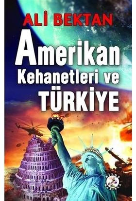 Amerikan Kehanetleri Ve Türkiye - Ali Bektan