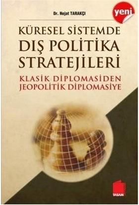 Küresel Sistemde Dış Politika Stratejileri - Nejat Tarakçı