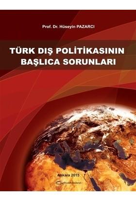 Türk Dış Politikasının Başlıca Sorunları - Hüseyin Pazarcı