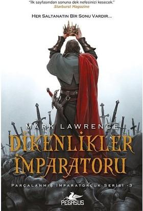 Dikenlikler İmparatoruparçalanmış İmparatorluk Serisi 3 - Mark Lawrence