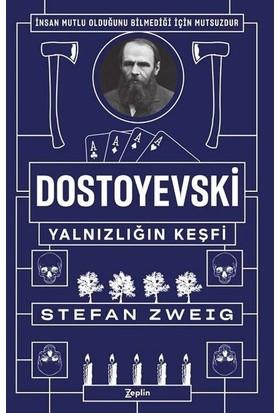 Dostoyevski : Yalnızlığın Keşfi - Stefan Zweig