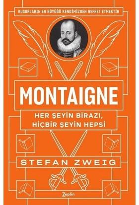 Montaigne : Her Şeyin Birazı, Hiçbir Şeyin Hepsi - Stefan Zweig