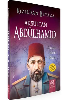 Aksultan Abdülhamid - Kızıldan Beyaza