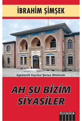 Ah Şu Bizim Siyasiler - İbrahim Şimşek