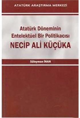Atatürk Döneminin Entelektüel Bir Politikacısı-Süleyman İnan