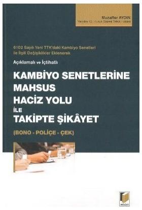 Kambiyo Senetlerine Mahsus Haciz Yolu İle Takipte Şikayet (Bono-Poliçe-Çek)-Muzaffer Aydın