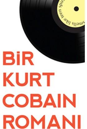 Bir Kurt Cobain Romanı - James Greer