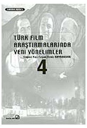 Türk Film Araştırmalarında Yeni Yönelimler 4-Derleme