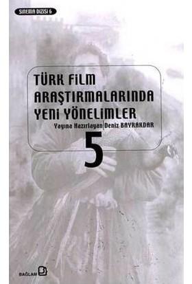 Türk Film Araştırmalarında Yeni Yönelimler 5-Derleme