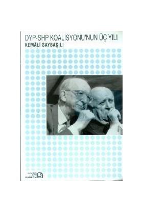 Dyp-Shp Koalisyonu'Nun Üç Yılı-Kemali Saybaşılı