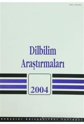 Dilbilim Araştırmaları 2004-Kolektif