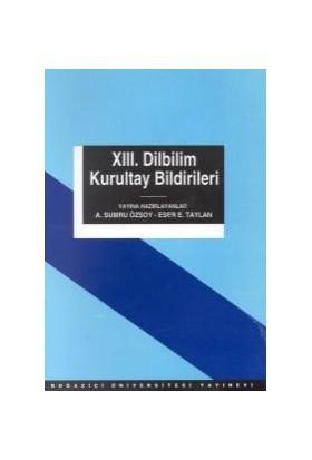 13. Dilbilim Kurultay Bildirileri 13-15 Mayıs 1999-Kolektif