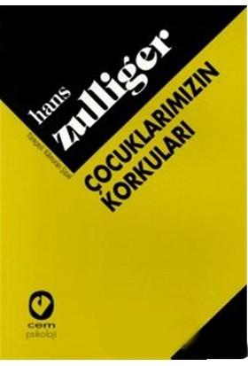 Çocuklarımızın Korkuları-Hans Zulliger