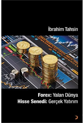 Forex: Yalan Dünya Hisse Senedi: Gerçek Yatırım-İbrahim Tahsin