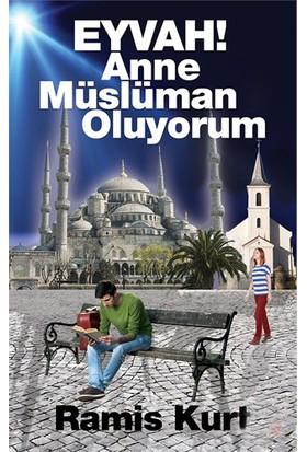 Eyvah! Anne Müslüman Oluyorum-Ramis Kurt