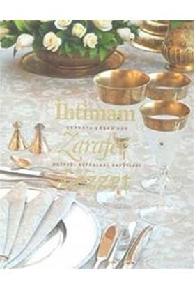 İhtimam Zarafet Lezzet - Çankaya Köşk'Nün Mutfağı, Sofraları, Davetleri-Kolektif