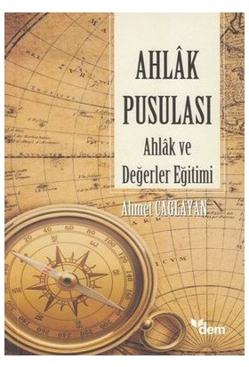 Ahlak Pusulası-Ahmet Çağlayan