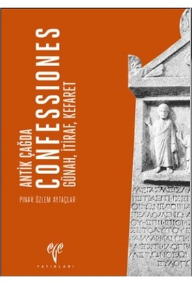 Confessiones. Antik Çağda Günah, İtiraf, Kefaret